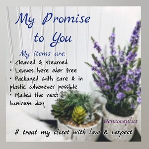 PLEASE READ ~ My Promise to You!